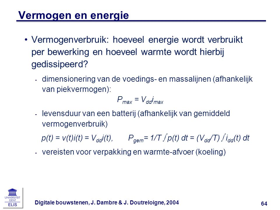 p(t) = v(t)i(t) = Vddi(t), Pgem= 1/T  p(t) dt = (Vdd/T)  idd(t) dt