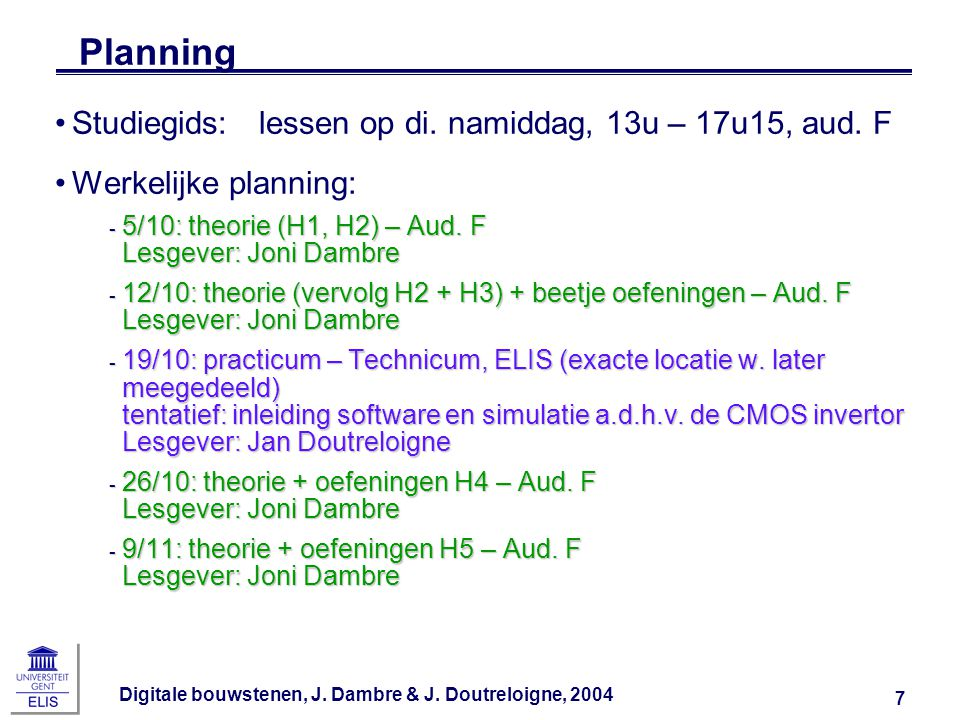 Planning Studiegids: lessen op di. namiddag, 13u – 17u15, aud. F