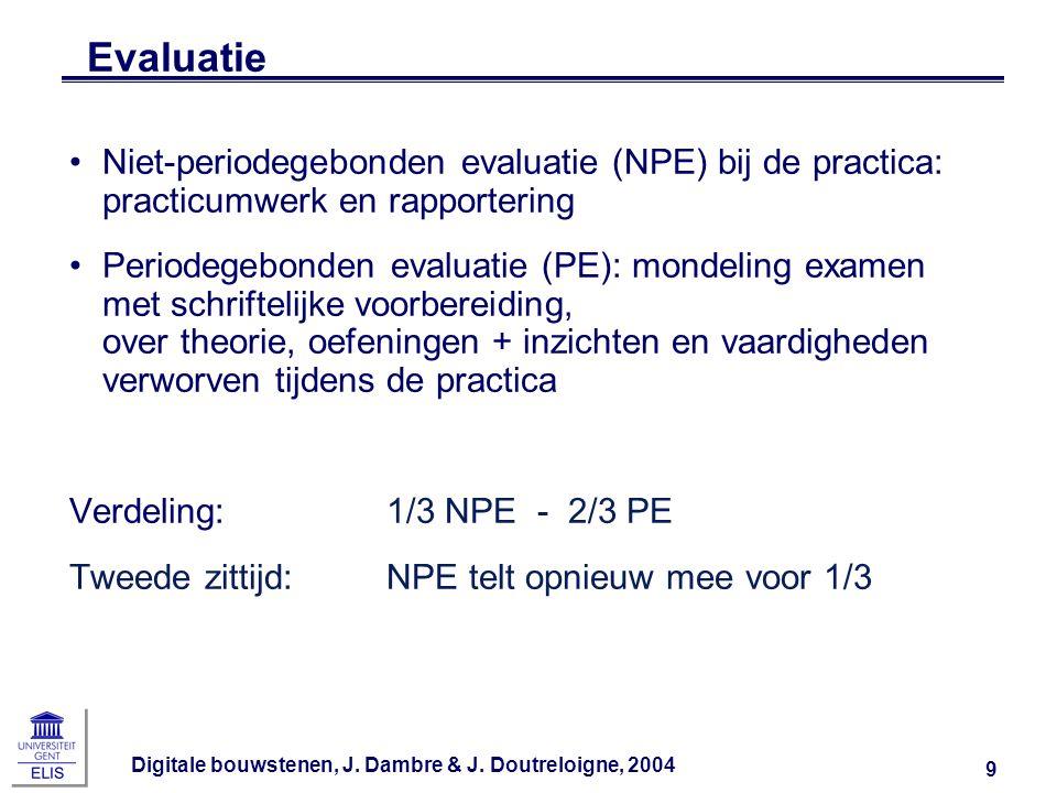 Evaluatie Niet-periodegebonden evaluatie (NPE) bij de practica: practicumwerk en rapportering.