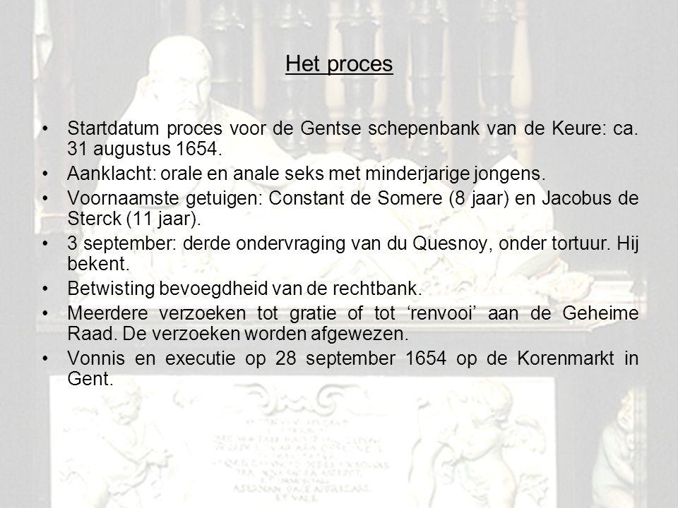 Het proces Startdatum proces voor de Gentse schepenbank van de Keure: ca. 31 augustus 1654. Aanklacht: orale en anale seks met minderjarige jongens.