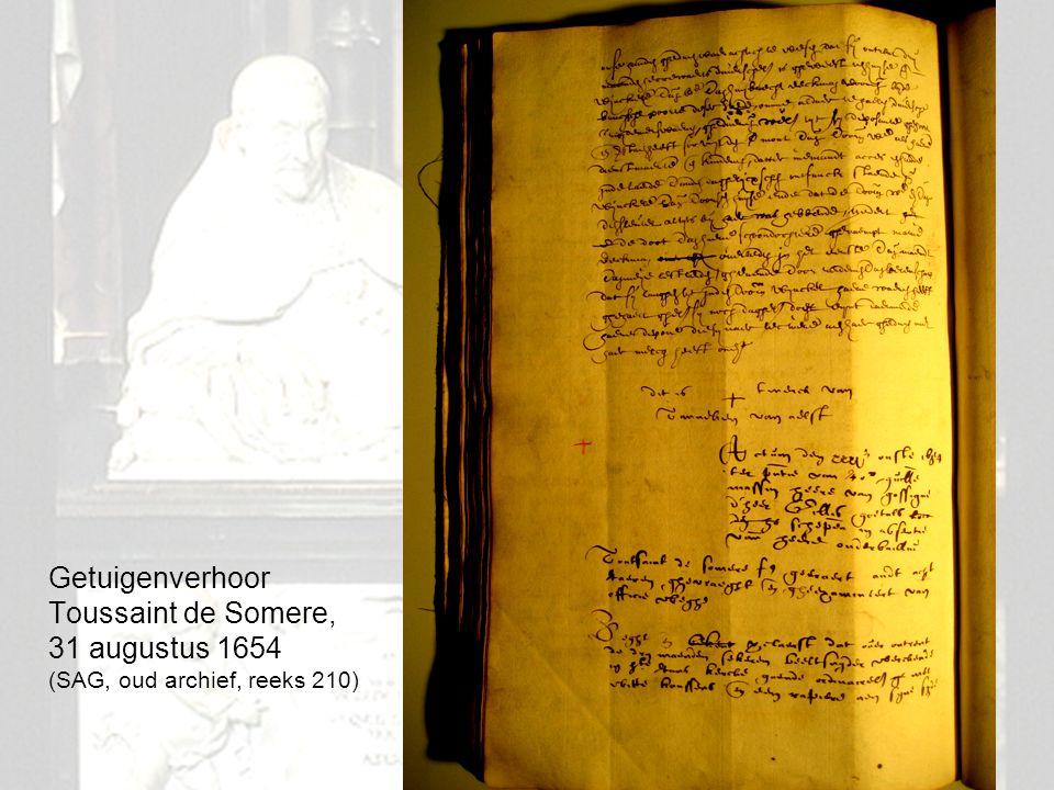 Getuigenverhoor Toussaint de Somere, 31 augustus 1654 (SAG, oud archief, reeks 210)