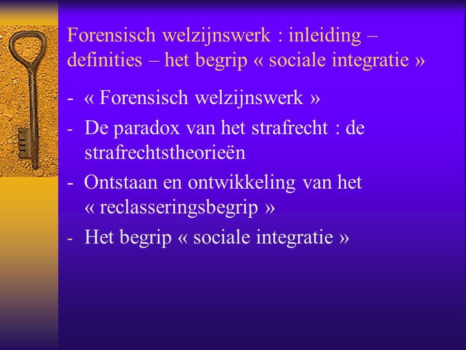 Forensisch welzijnswerk : inleiding – definities – het begrip « sociale integratie »