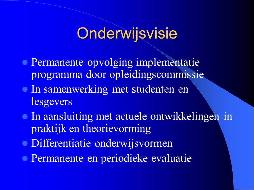 Onderwijsvisie Permanente opvolging implementatie programma door opleidingscommissie. In samenwerking met studenten en lesgevers.