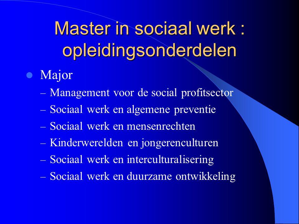 Master in sociaal werk : opleidingsonderdelen