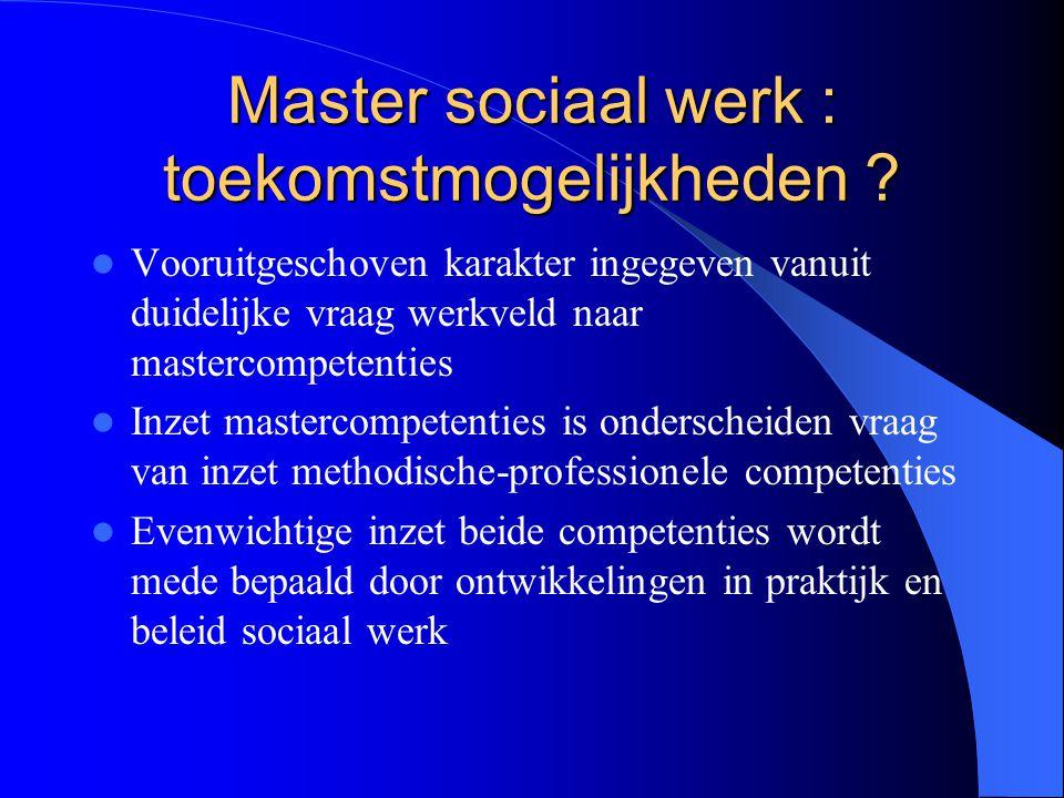 Master sociaal werk : toekomstmogelijkheden