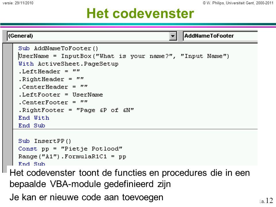 Het codevenster Het codevenster toont de functies en procedures die in een bepaalde VBA-module gedefinieerd zijn.