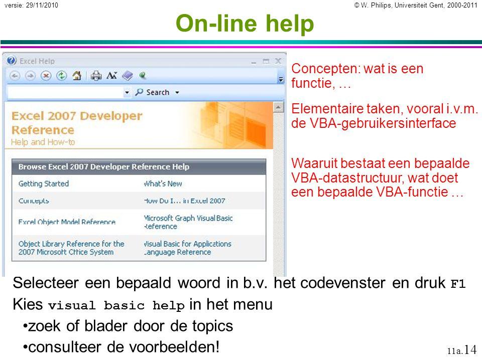 On-line help Concepten: wat is een functie, … Elementaire taken, vooral i.v.m. de VBA-gebruikersinterface.