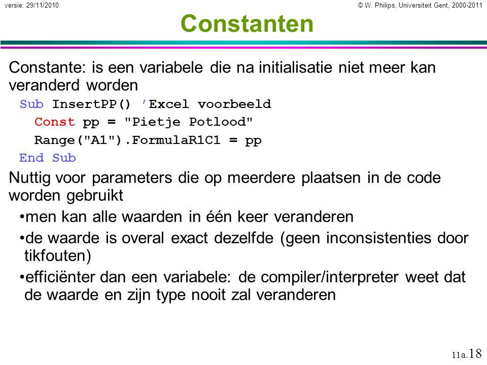 Constanten Constante: is een variabele die na initialisatie niet meer kan veranderd worden. Sub InsertPP() 'Excel voorbeeld.