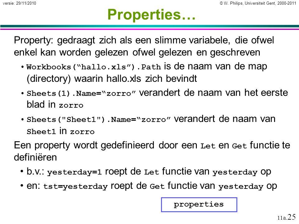 Properties… Property: gedraagt zich als een slimme variabele, die ofwel enkel kan worden gelezen ofwel gelezen en geschreven.