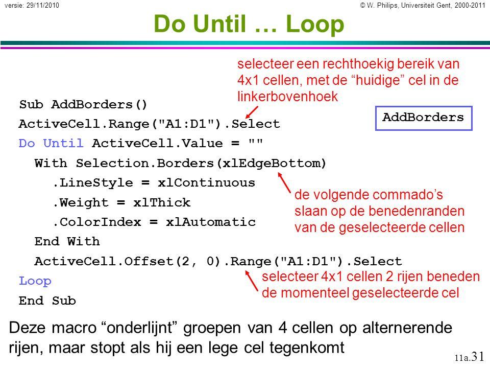 Do Until … Loop selecteer een rechthoekig bereik van 4x1 cellen, met de huidige cel in de linkerbovenhoek.