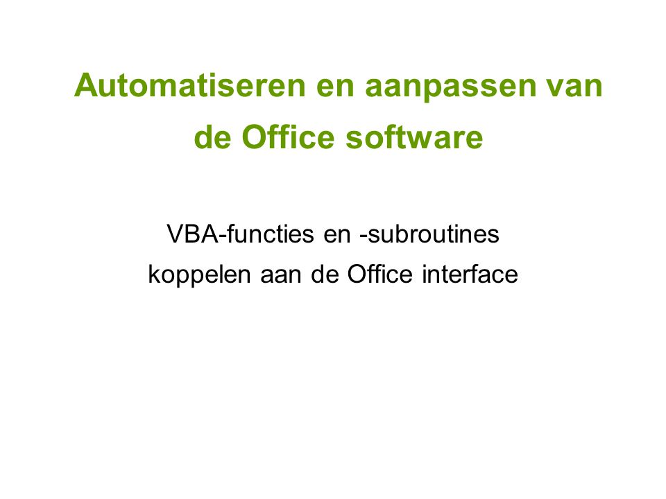 VBA-functies en -subroutines koppelen aan de Office interface