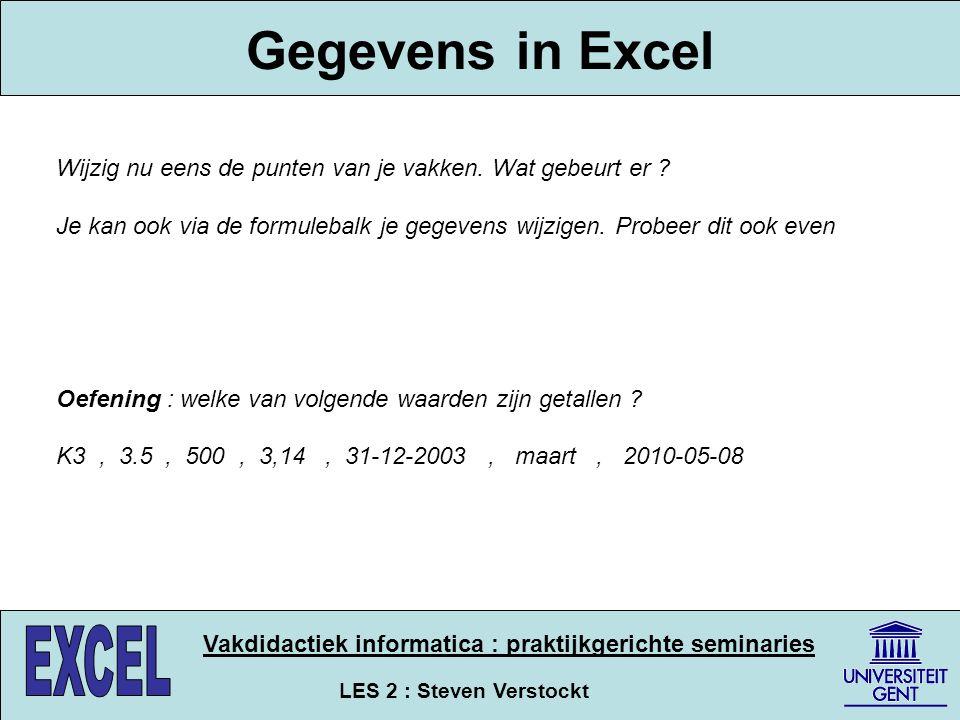 Gegevens in Excel Wijzig nu eens de punten van je vakken. Wat gebeurt er Je kan ook via de formulebalk je gegevens wijzigen. Probeer dit ook even.
