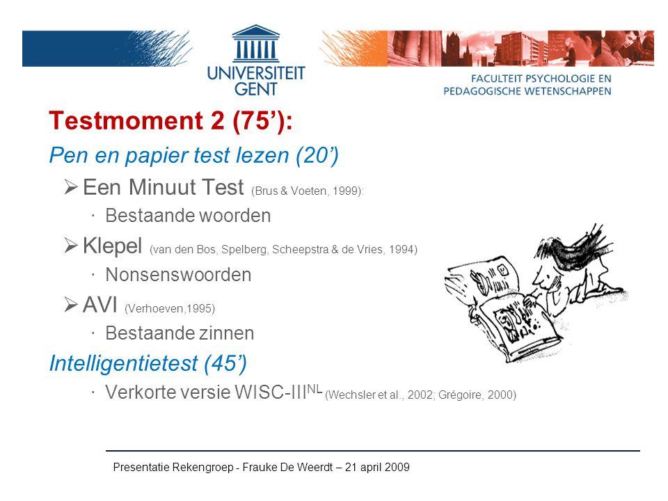 Testmoment 2 (75'): Pen en papier test lezen (20')