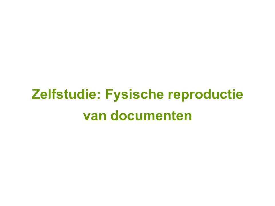 Zelfstudie: Fysische reproductie van documenten