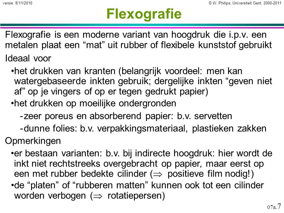 Flexografie Flexografie is een moderne variant van hoogdruk die i.p.v. een metalen plaat een mat uit rubber of flexibele kunststof gebruikt.
