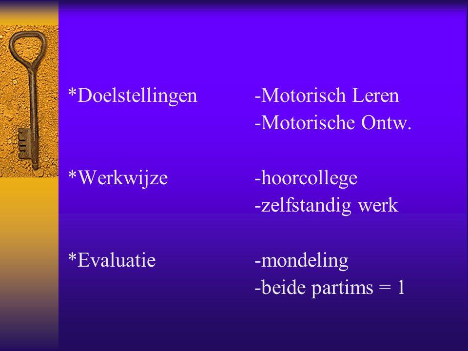 *Doelstellingen -Motorisch Leren