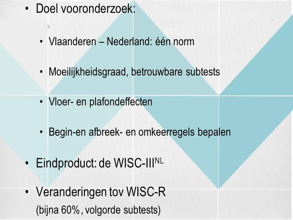 Eindproduct: de WISC-IIINL Veranderingen tov WISC-R