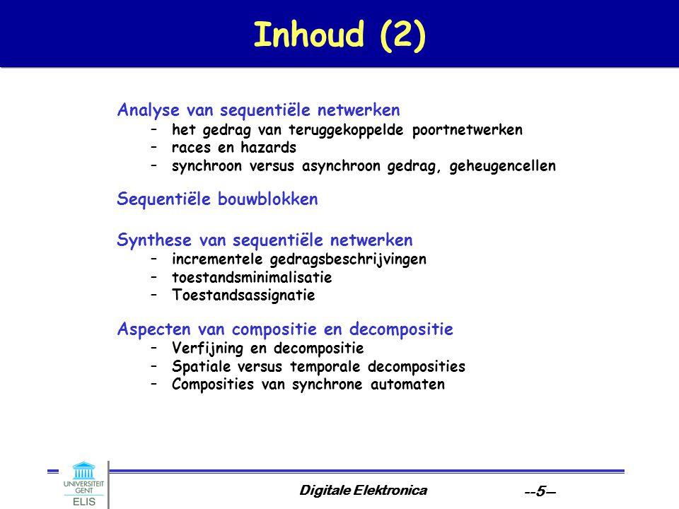 Inhoud (2) Analyse van sequentiële netwerken Sequentiële bouwblokken