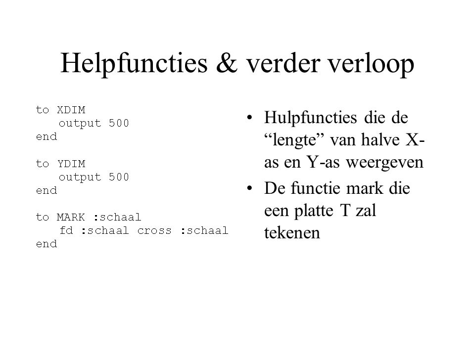Helpfuncties & verder verloop