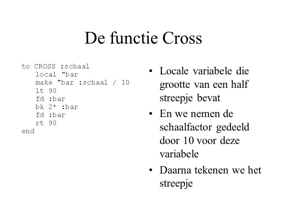 De functie Cross Locale variabele die grootte van een half streepje bevat. En we nemen de schaalfactor gedeeld door 10 voor deze variabele.