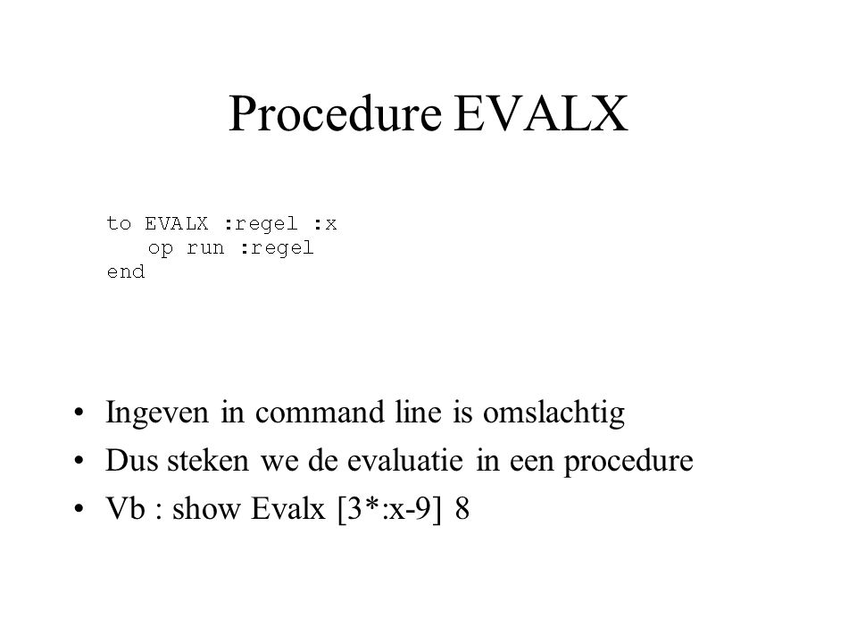 Procedure EVALX Ingeven in command line is omslachtig