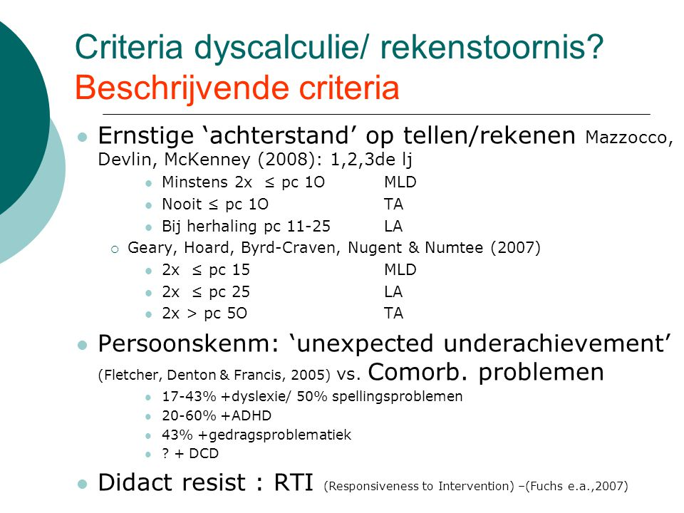 Criteria dyscalculie/ rekenstoornis Beschrijvende criteria