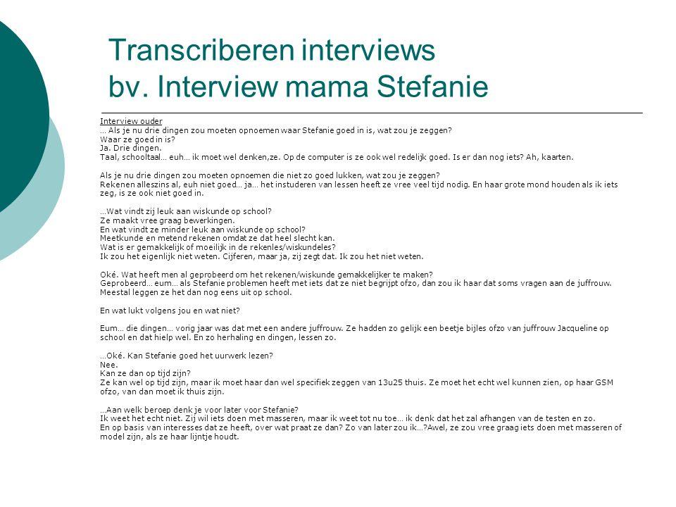 Transcriberen interviews bv. Interview mama Stefanie