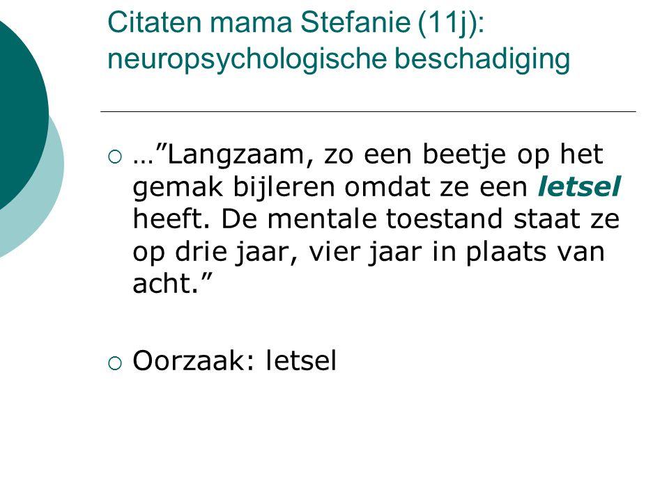 Citaten mama Stefanie (11j): neuropsychologische beschadiging