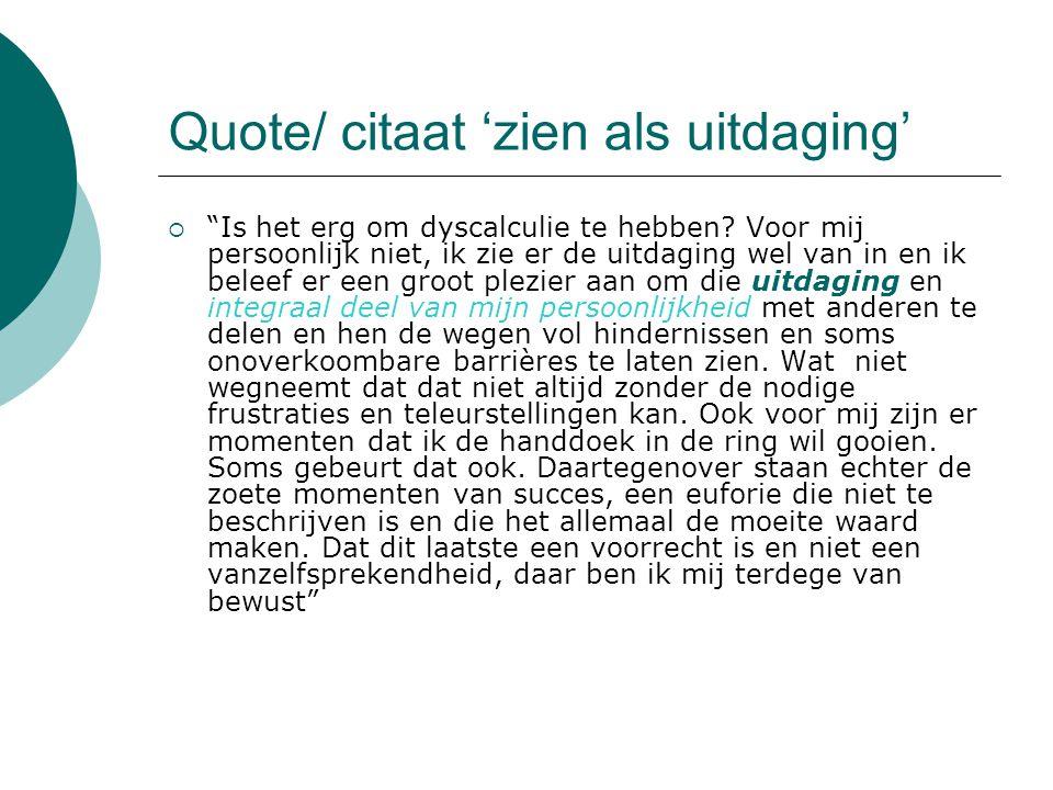 Quote/ citaat 'zien als uitdaging'