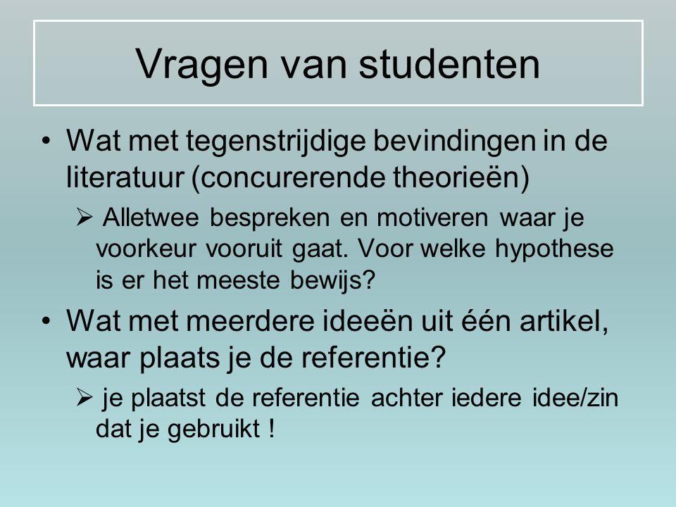Vragen van studenten Wat met tegenstrijdige bevindingen in de literatuur (concurerende theorieën)
