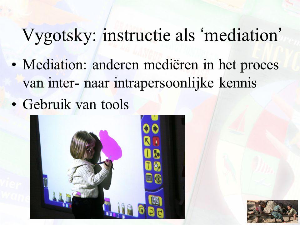 Vygotsky: instructie als 'mediation'