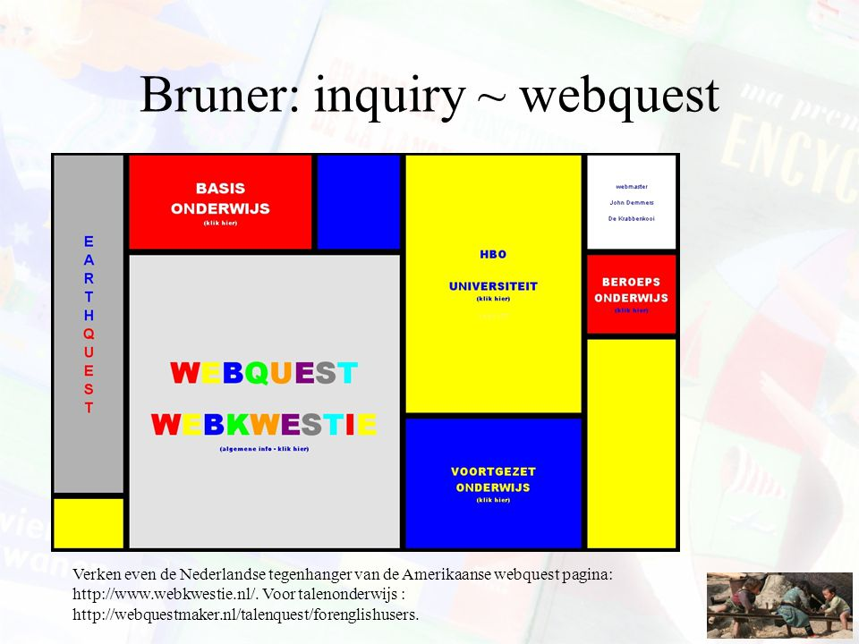 Bruner: inquiry ~ webquest