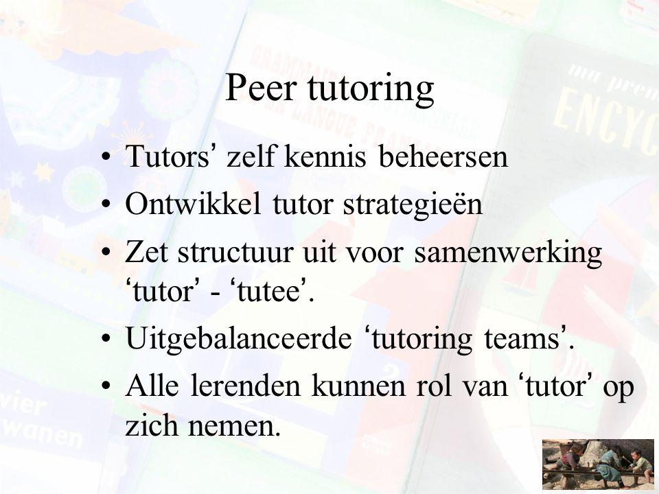 Peer tutoring Tutors' zelf kennis beheersen