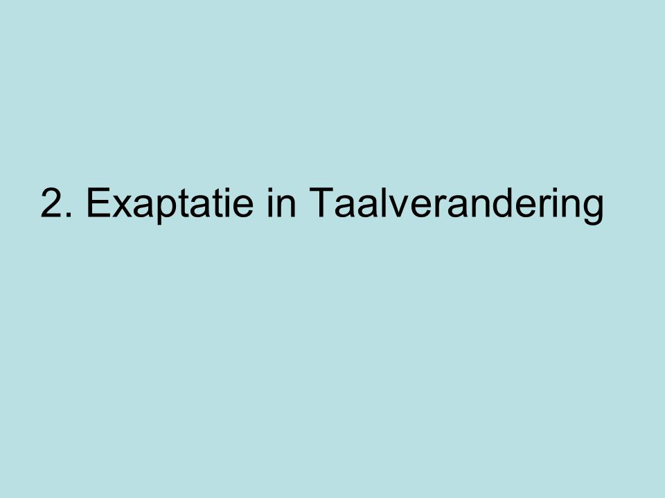 2. Exaptatie in Taalverandering
