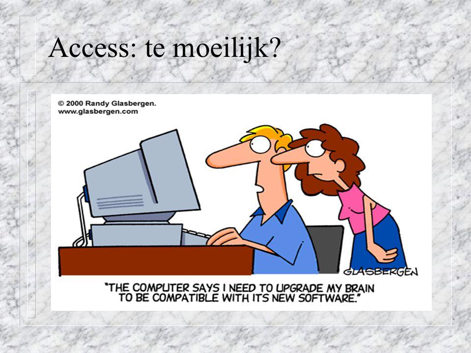Access: te moeilijk