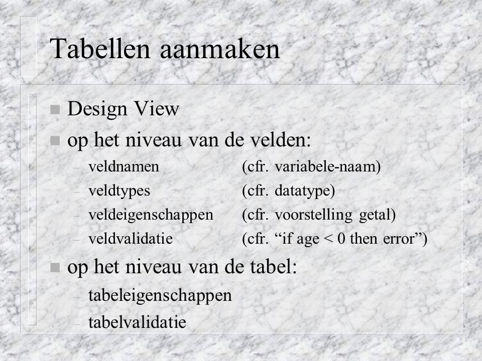 Tabellen aanmaken Design View op het niveau van de velden: