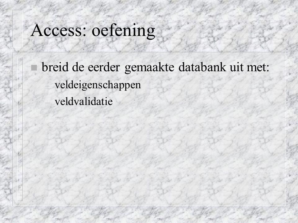 Access: oefening breid de eerder gemaakte databank uit met: