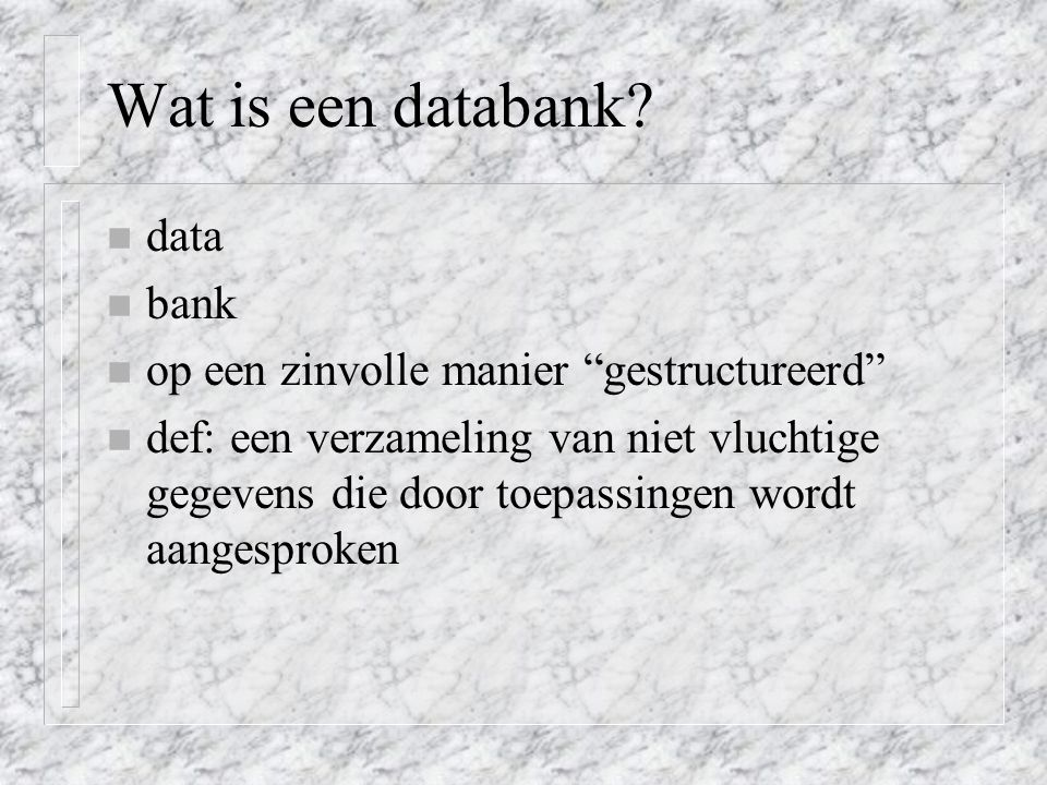 Wat is een databank data bank op een zinvolle manier gestructureerd