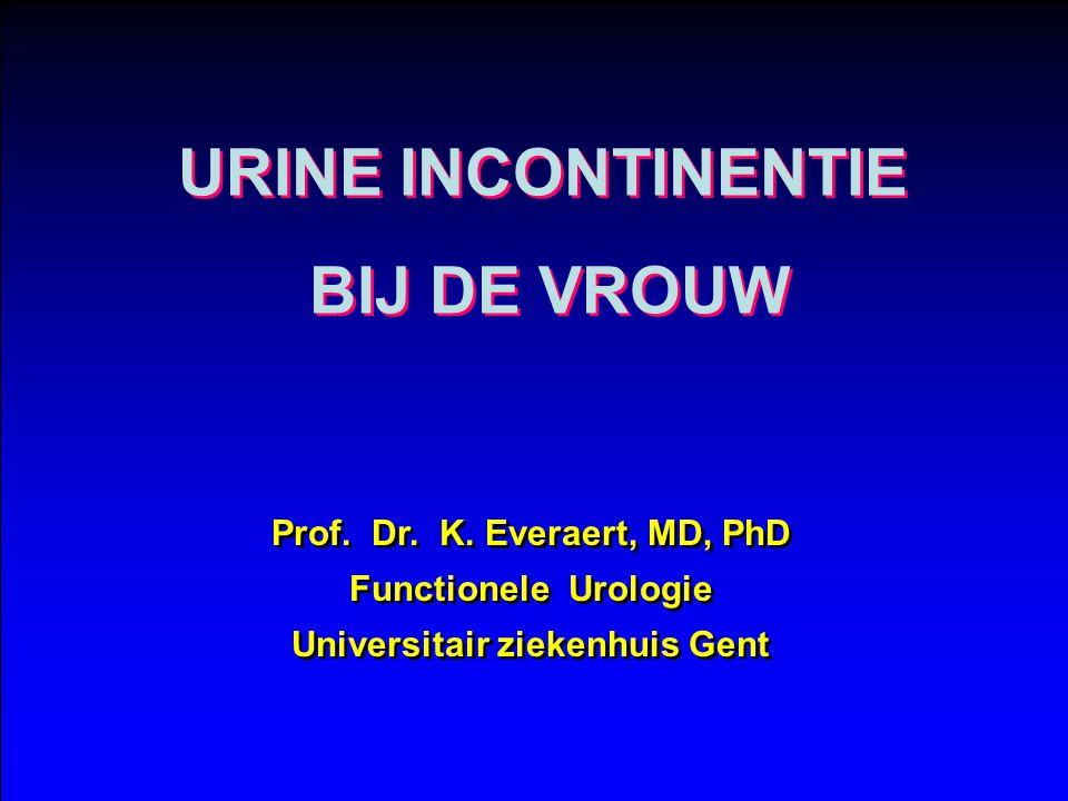 Prof. Dr. K. Everaert, MD, PhD Universitair ziekenhuis Gent