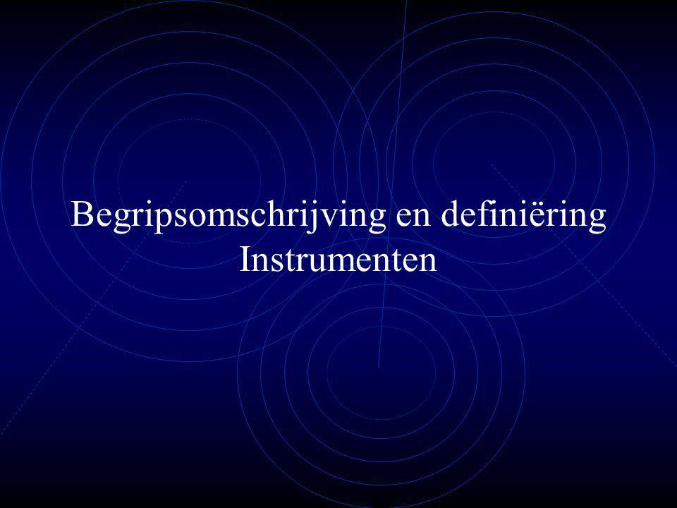 Begripsomschrijving en definiëring Instrumenten