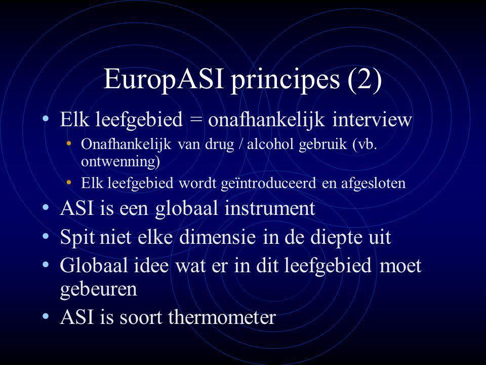 EuropASI principes (2) Elk leefgebied = onafhankelijk interview