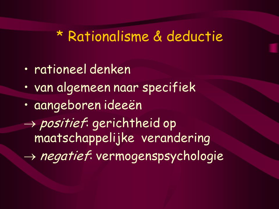 * Rationalisme & deductie