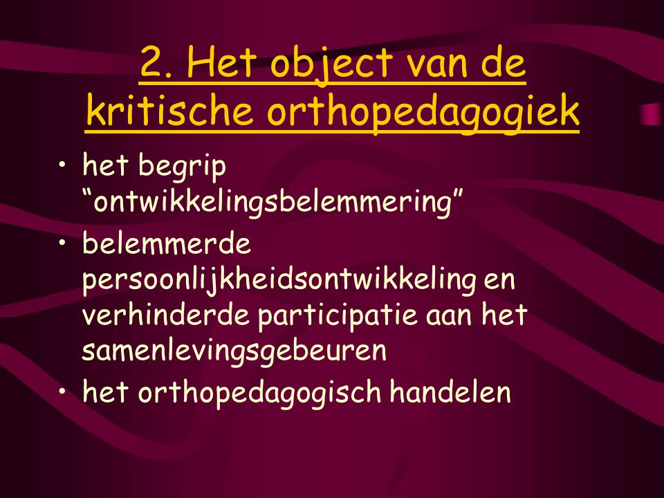 2. Het object van de kritische orthopedagogiek