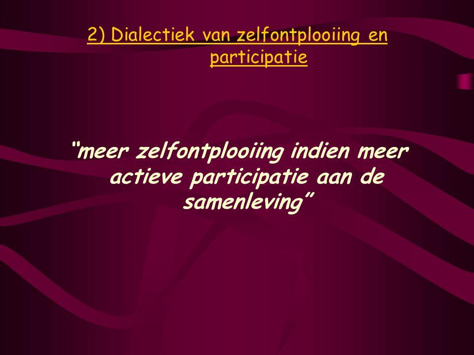 2) Dialectiek van zelfontplooiing en participatie