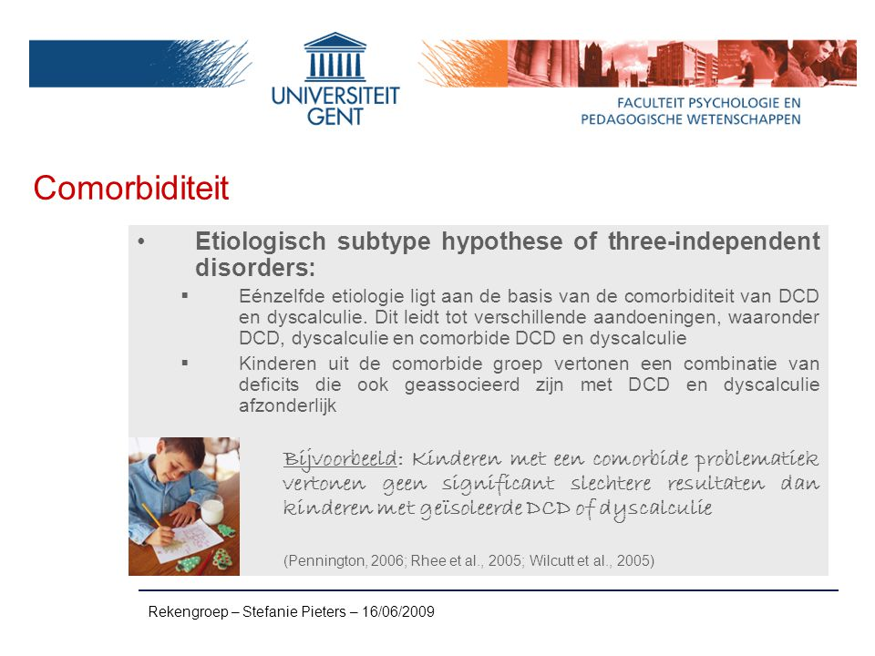 Comorbiditeit Etiologisch subtype hypothese of three-independent disorders:
