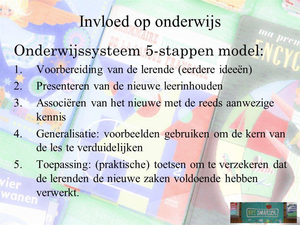 Invloed op onderwijs Onderwijssysteem 5-stappen model: