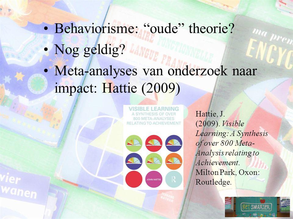 Behaviorisme: oude theorie Nog geldig