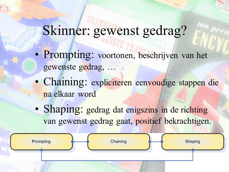 Skinner: gewenst gedrag