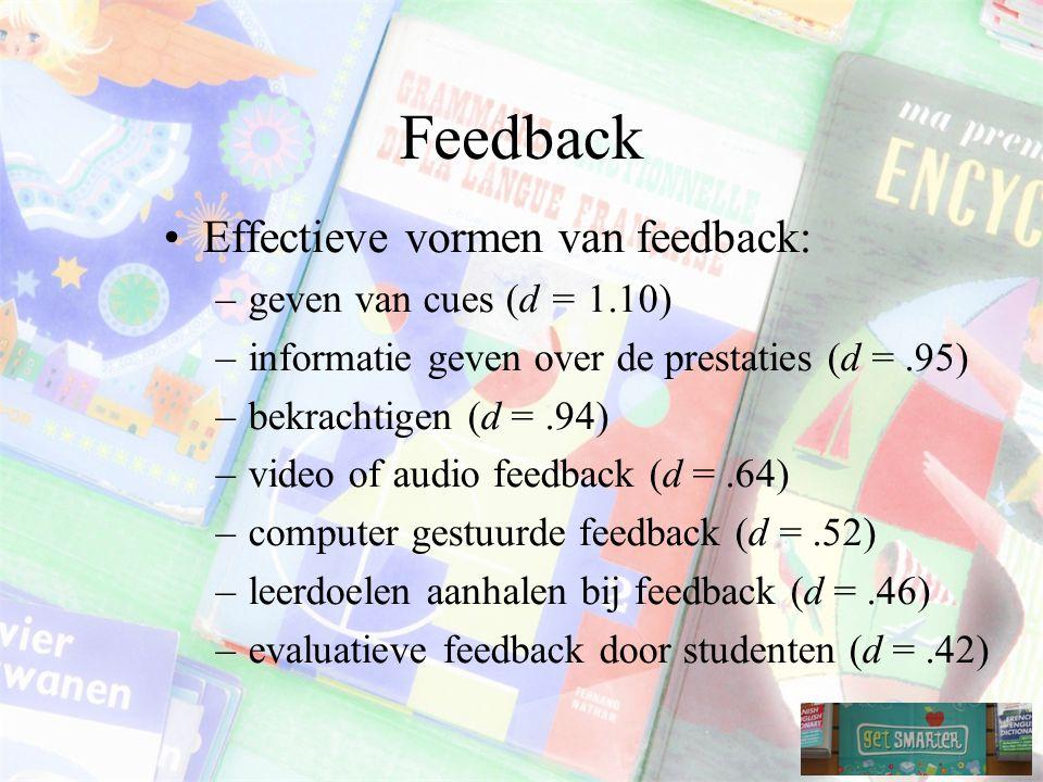 Feedback Effectieve vormen van feedback: geven van cues (d = 1.10)