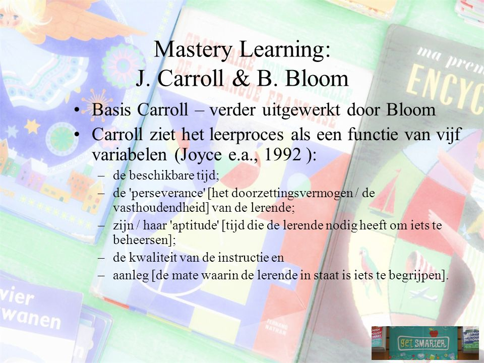 Mastery Learning: J. Carroll & B. Bloom